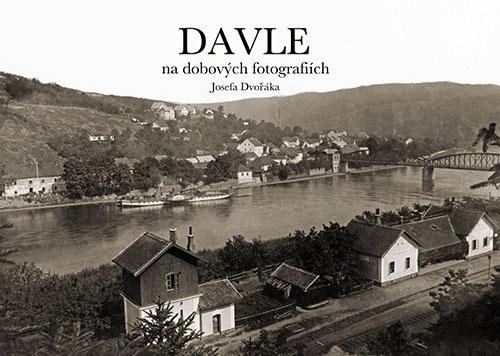 Davle na dobových fotografiích Josefa Dvořáka / kalendář 2016