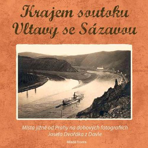 kniha Krajem soutoku Vltavy se Sázavou / autor Vojtěch Pavelčík / ISBN: 978-80-204-2106-7