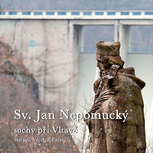 kniha Sv. Jan Nepomucký, sochy při Vltavě / autor Vojtěch Pavelčík / ISBN: 978-80-904857-1-6