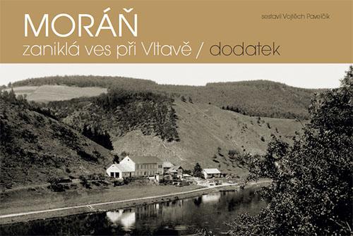 MORÁŇ – zaniklá ves při Vltavě / dodatek / autor Vojtěch Pavelčík / ISBN: 978-80-904857-2-3