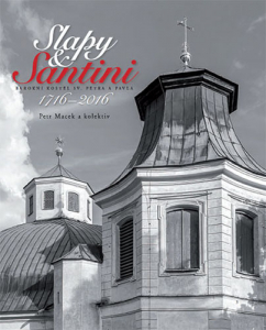 Slapy & Santini, barokní kostel Sv. Petra a Pavla, 1716-2016 / ISBN 978-80-905580-1-4