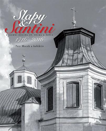 kniha Slapy & Santini, barokní kostel Sv. Petra a Pavla, 1716-2016