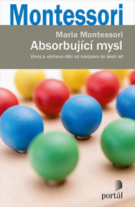 Absorbující mysl / Maria Montessori
