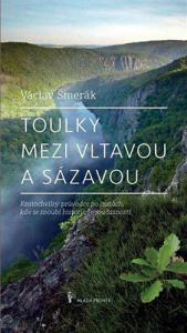 Toulky mezi Vltavou a Sázavou / Václav Šmerák a kolektiv