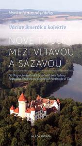 Nové toulky mezi Vltavou a Sázavou / Václav Šmerák a kolektiv